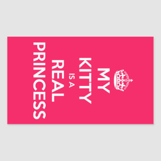 My Kitty Is A Real Princess Rectangular Sticker