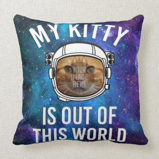 My Kitty Is Out Of This World (Insert Photo). Pillow