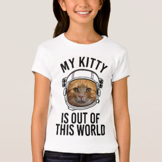 My Kitty Is Out Of This World (Insert Photo) T-Shirt