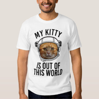 My Kitty Is Out Of This World (Insert Photo) T Shirt