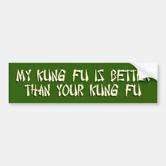My Kung Fu is Better Bumper Sticker