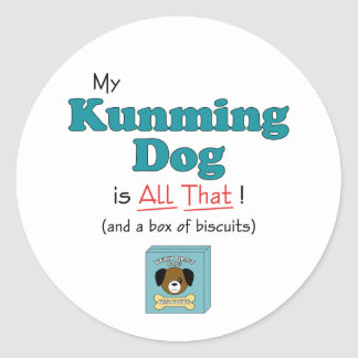 My Kunming Dog is All That! Classic Round Sticker