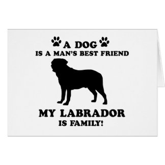 My labrador family, your dog just a best friend cards