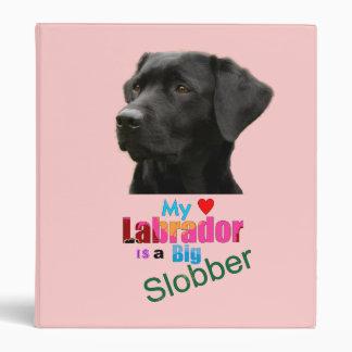 My Labrador Is A Big Slobber Binder