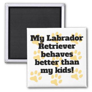 My Labrador Retriever Behaves Better 2 Inch Square Magnet