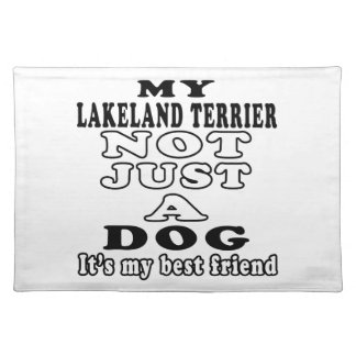 My Lakeland Terrier Not Just A Dog Placemats