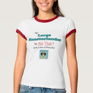 My Large Munsterlander is All That! T-Shirt