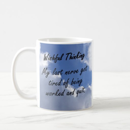 My last nerve is getting tired classic white coffee mug