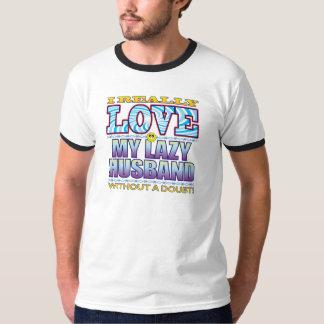 My Lazy Husband Love Face Shirt
