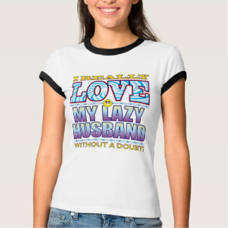 My Lazy Husband Love Face T-shirts