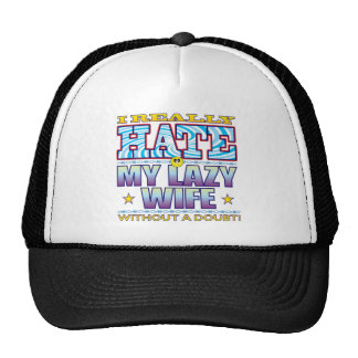 My Lazy Wife Hate Face Trucker Hat