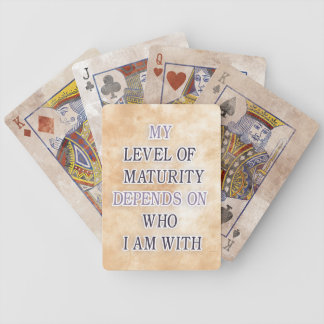 My level of maturity depends on who i'm with quote bicycle playing cards