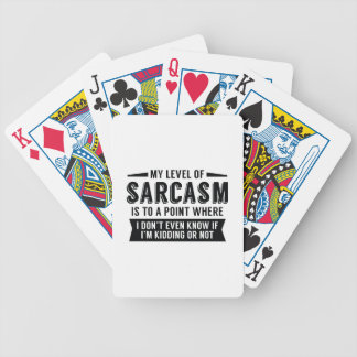 My Level Of Sarcasm Bicycle Playing Cards