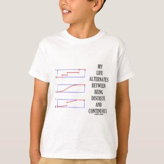 My Life Alternates Between Discrete Continuous T-Shirt