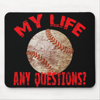 MY LIFE - ANY QUESTIONS? MOUSE PAD