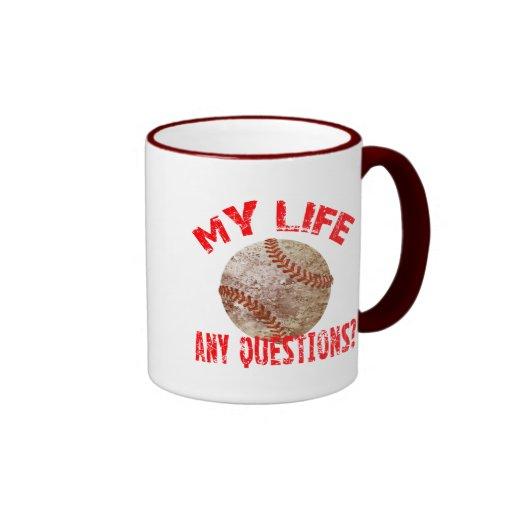 MY LIFE - ANY QUESTIONS? RINGER COFFEE MUG