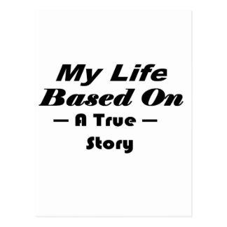 My Life Based On A True Story Postcard