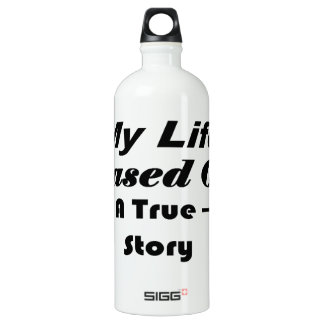 My Life Based On A True Story Water Bottle
