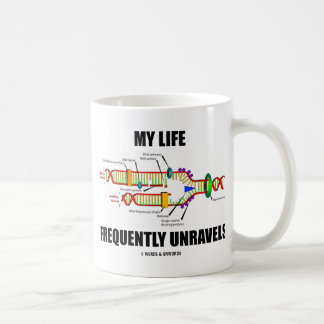 My Life Frequently Unravels (DNA Replication) Coffee Mug