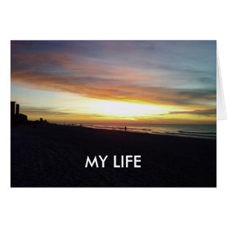 """""""MY LIFE-HAD MEANING BECAUSE OF YOU"""" CARD"""
