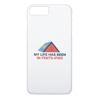 My Life Has Been In-Tents-Ified iPhone 8 Plus/7 Plus Case