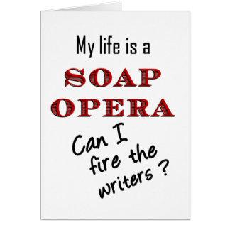 My Life iis a Soap Opera Writers Card
