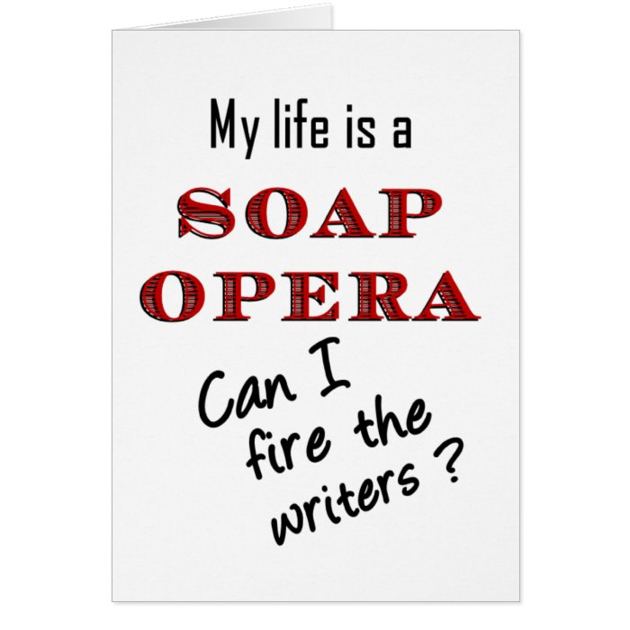 My Life iis a Soap Opera Writers Card