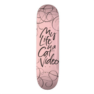 My Life is a Cat Video Sleek Black Lettering Pink Skateboard Deck