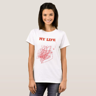 My Life is a Mess! Womens TShirt