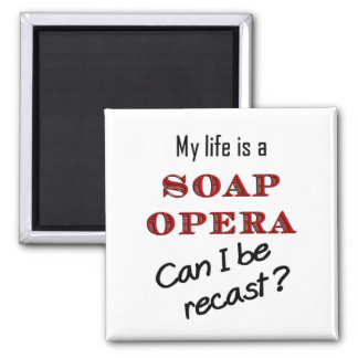 My LIfe is a Soap Opera 1 Magnet