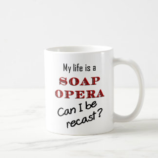 My Life is a Soap Opera #1 Classic White Coffee Mug