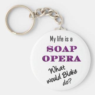 My Life is a Soap Opera Blake Keychain
