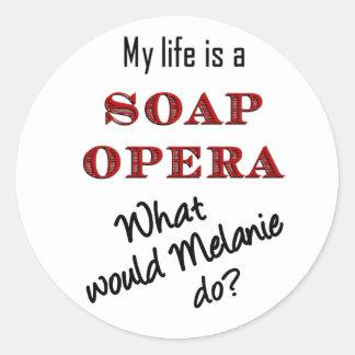 My Life is a Soap Opera Melanie Stickers