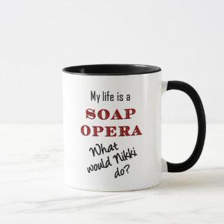 My Life Is A Soap Opera Nikki Mug