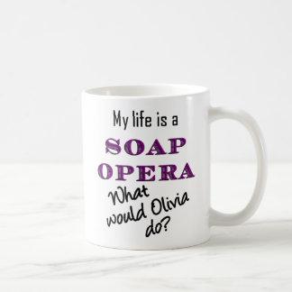 My Life is a Soap Opera: Olivia Mug