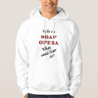 My Life is a Soap Opera Starr Hoodie