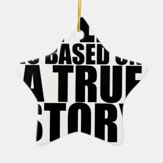 My life is based on a true story tshirt S.png Double-Sided Star Ceramic Christmas Ornament