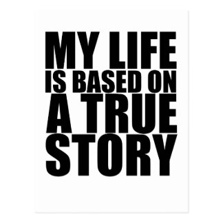 My life is based on a true story tshirt S.png Postcard