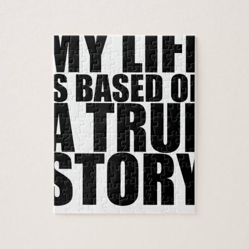 My life is based on a true story tshirt S.png Jigsaw Puzzle