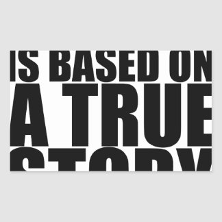 My life is based on a true story tshirt S.png Rectangular Sticker