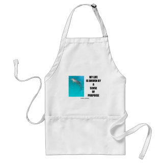 My Life Is Driven By A Sense Of Porpoise (Purpose) Adult Apron