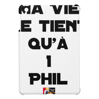 MY LIFE IS DUE ONLY To 1 PHIL - Word games iPad Mini Covers