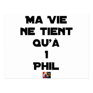 MY LIFE IS DUE ONLY To 1 PHIL - Word games Postcard
