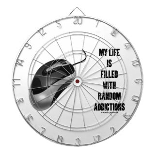My Life Is Filled With Random Addictions (Mouse) Dart Board