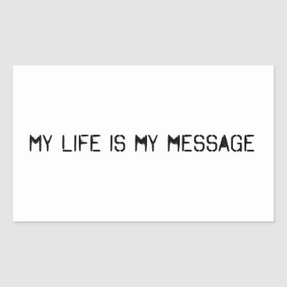 My life is my message rectangle stickers