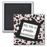 My life is panda-monium magnet