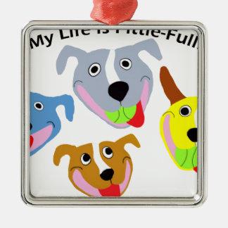 My Life is Pittie-full Metal Ornament