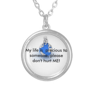 MY LIFE IS PRECIOUS TO SOMEONE NECKLACES