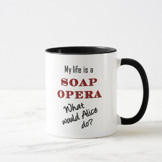My Life is Soap Opera Alice Mug
