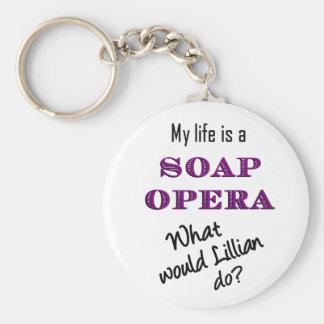 My Life is Soap Opera Lillian Keychain